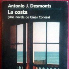 Libros de segunda mano: ANTONIO J. DESMONTS . LA COSTA (UNA NOVELA DE GINÉS CONESA). Lote 52708445