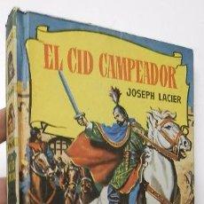 Libros de segunda mano: EL CID CAMPEADOR - JOSEPH LACIER. Lote 52710385