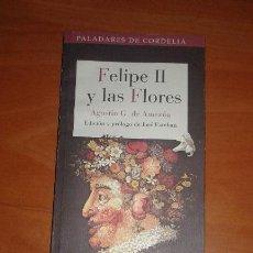 Libros de segunda mano: AGUSTÍN G. DE AMEZUA - FELIPE II Y LAS FLORES . Lote 52719758