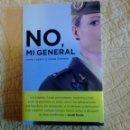 Libros de segunda mano: NO MI GENERAL IRENE LOZANO Y ZAIDA CANTERA. Lote 52781095