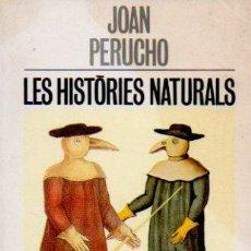 Libros de segunda mano: LES HISTÒRIES NATURALS - JOAN PERUCHO. COL·LECCIÓ UNIVERSAL DE BUTXACA EL CANGUR. EDICIONS 62, 1993. Lote 52783567