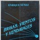 Libros de segunda mano: BRISAS, VIENTOS Y VENDAVALES, ENRIQUE NÚÑEZ. AÑO 1990.. Lote 52812760