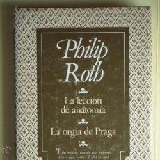 Libros de segunda mano: LA LECCION DE ANATOMIA / LA ORGIA DE PRAGA - PHILIP ROTH- EDITORIAL VERSAL 1987. Lote 52849347