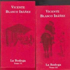 Libros de segunda mano: VICENTE BLASCO IBAÑEZ - LA BODEGA - ALIANZA EDITORIAL 2001 - 7 TOMITOS. Lote 52890252