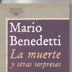Libros de segunda mano: LA MUERTE Y OTRAS SORPRESAS. MARIO BENEDETTI. ED.ALFAGUARA. MADRID.1968. 19,8X12 CM. Lote 52929369