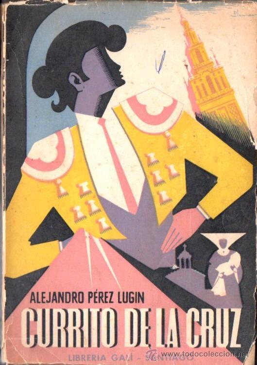 PEREZ LUGIN : CURRITO DE LA CRUZ TOMO II (GALI, 1942) (Libros de Segunda Mano (posteriores a 1936) - Literatura - Narrativa - Otros)