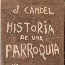 Libros de segunda mano: FRANCISCO CANDEL : HISTORIA DE UNA PARROQUIA (1971) PRIMERA EDICIÓN. Lote 52954641