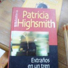 Libri di seconda mano: LIBRO EXTRAÑOS EN UN TREN PATRICIA HIGSMITH 2001 ED. PLANETA DE AGOSTINI L-10346. Lote 52963152