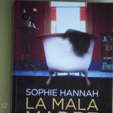 Libros de segunda mano: LA MALA MADRE - SOPHIE HANNAH - DUOMO EDICIONES 2011, 1ª EDICION (EXCELENTE, COMO NUEVO). Lote 52980139