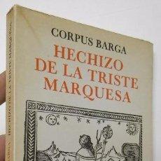 Libros de segunda mano: HECHIZO DE LA TRISTE MARQUESA - CORPUS BARGA. Lote 52983267