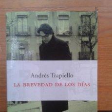 Libros de segunda mano: LA BREVEDAD DE LOS DÍAS. ANDRÉS TRAPIELLO.. Lote 52994253