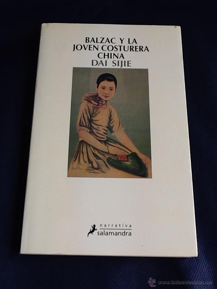 BALZAC Y LA JOVEN COSTURERA CHINA. DAI SIJIE (Libros de Segunda Mano (posteriores a 1936) - Literatura - Narrativa - Otros)