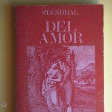 Libros de segunda mano: DEL AMOR - STENDHAL / AMOR EN STENDHAL - ORTEGA Y GASSET - ALIANZA EDITORIAL 1968 (EXCELENTE). Lote 104368990