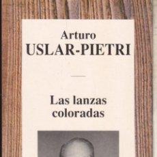 Libros de segunda mano: LAS LANZAS COLORADAS··· ARTURO USLAR PIETRI .. Lote 53112689
