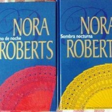 Libros de segunda mano: LIBROS NORA ROBERTS LOTE 2 TURNO DE NOCHE Y SOMBRA NOCTURNA. Lote 53116680