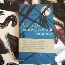 Libros de segunda mano: LA SEXTA LÁMPARA - PABLO DE SANTIS - ANCORA Y DELFIN - LIBRO - DESTINO - PRIMERA EDICIÓN ABRIL 2008. Lote 53143816