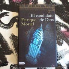 Libros de segunda mano: EL CANDIDATO DE DIOS - ENRIQUE MORIEL - LIBRO - DESTINO - PRIMERA ED. 2008. Lote 53144042