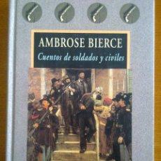 Libros de segunda mano: CUENTOS DE SOLDADOS Y CIVILES, AMBROSE BIERCE. Lote 53149762