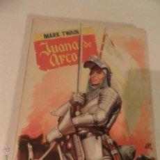 Libros de segunda mano: COLECCION POPULAR LITERARIA Nº 46. JUANA DE ARCO POR MARK TWAIN. MADRID 16 NOVIEMBRE 1956. Lote 53171451