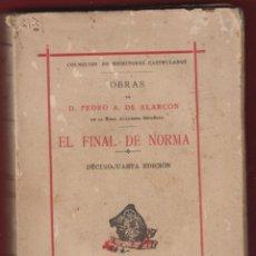 Libros de segunda mano: EL FINAL DE NORMA PEDRO ANTONIO DE ALARCÓN SUCESORES DE RIVADENEYRA 326 PAGINAS AÑO 1920 LL856. Lote 53177600