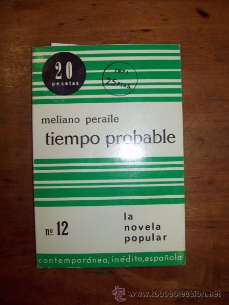 PERAILE, MELIANO. TIEMPO PROBABLE. [LA NOVELA POPULAR CONTEMPORÁNEA, INÉDITA ESPAÑOLA] (Libros de Segunda Mano (posteriores a 1936) - Literatura - Narrativa - Otros)