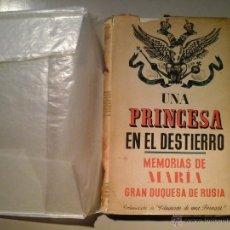 Libros de segunda mano: MEMORIAS DE MARÍA.GRAN DUQUESA DE RUSIA. UNA PRINCESA EN EL DESTIERRO.1ª EDICIÓN 1942. JUVENTUD.MODA. Lote 53186559