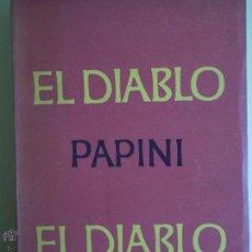 Libros de segunda mano: EL DIABLO - GIOVANNI PAPINI - EMECE EDITORES 1957 - INTONSO - (EXCELENTE, EN MUY BUEN ESTADO). Lote 53212316