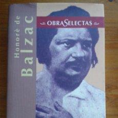 Libros de segunda mano: EUGENIA GRANDET. LA PIEL DE ZAPA. EL LIRIO EN EL VALLE. OBRAS SELECTAS. HONORÉ DE BALZAC.. Lote 53224135