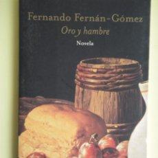 Libros de segunda mano: ORO Y HAMBRE - FERNANDO FERNAN-GOMEZ - MUCHNIK EDITORES 1999, 1ª EDICION (EXCELENTE, COMO NUEVO). Lote 53279191