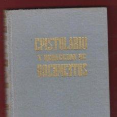 Libros de segunda mano: EPISTOLARIO Y REDACCION DE DOCUMENTOS ANTONIO DE ARMENTERAS EDI GASSÓ 1ªEDICIÓN 333 PAG 1958 LL891. Lote 53314781