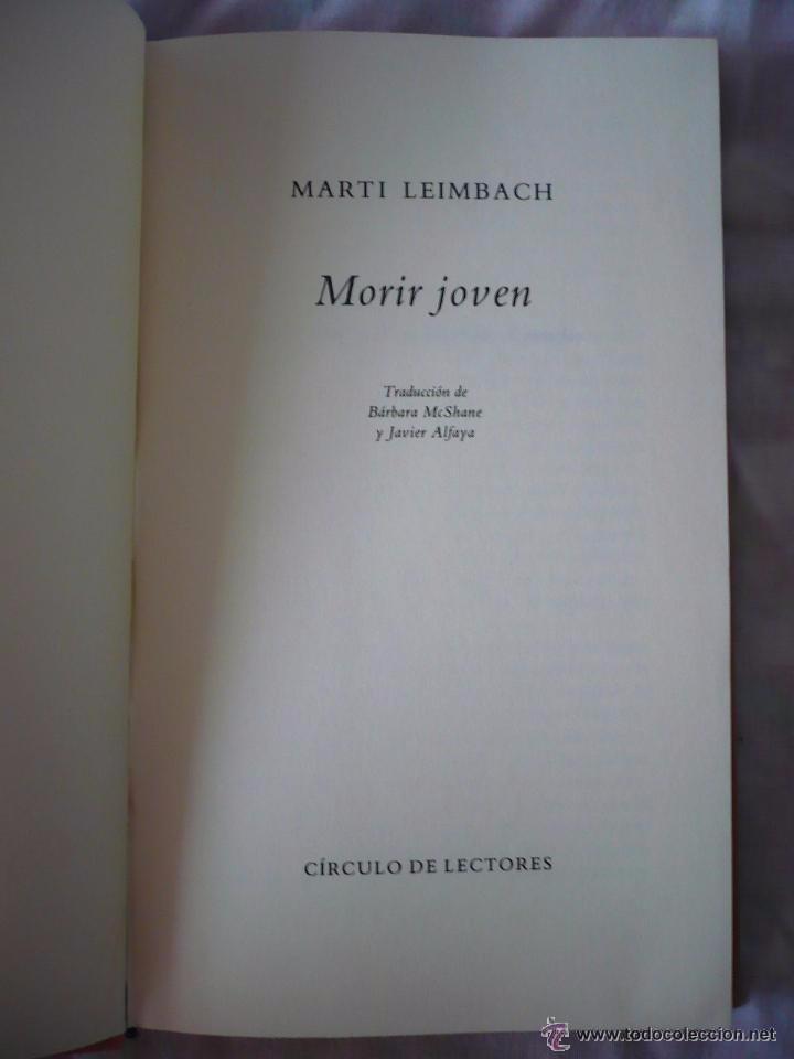 Libros de segunda mano: MORIR JOVEN - MARTI LEIMBACH - EDITORIAL CIRCULO DE LECTORES -- (Ref-CaYaCaHaAbCaYMaEsRi) - Foto 2 - 53343785