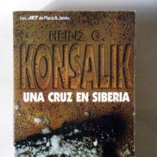 Libros de segunda mano: HEINZ KONSALIK . UNA CRUZ EN SIBERIA .. Lote 118725380