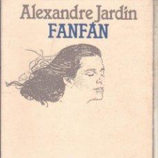 Libros de segunda mano: FANFÁN ···· ALEXANDRE JARDIN .. Lote 53397296