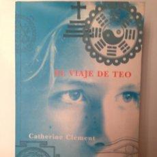 Libros de segunda mano: EL VIAJE DE TEO DE CATHERINE CLEMENT. SIRUELA 1999. Lote 53520742