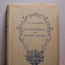 Libros de segunda mano: G.K. CHEESTERTON EL ESCANDALO DEL PADRE BROWN EDITORIAL TARTESSOS -6 DELFINES- AÑO 1942. Lote 53527096