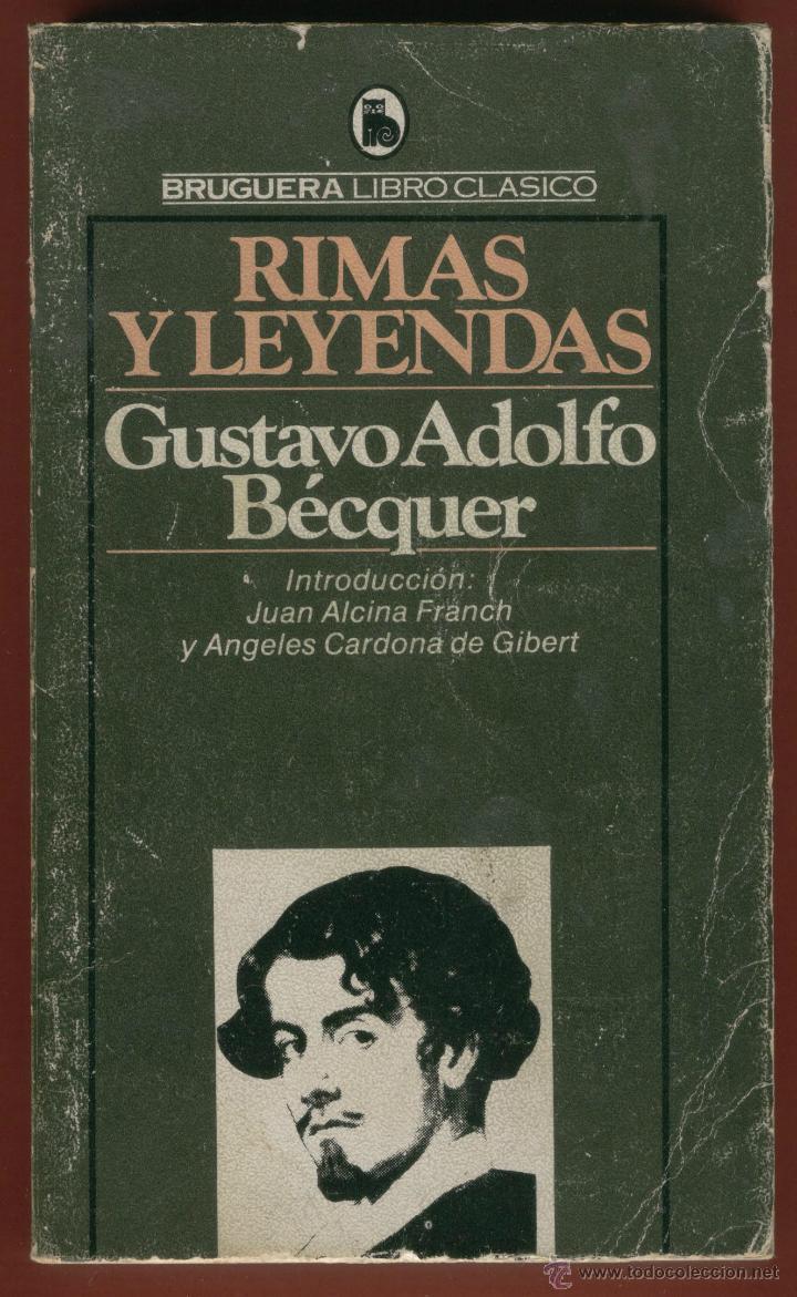 RIMAS Y LEYENDAS GUSTAVO ADOLFO BECQUER EDITORIAL BRUGUERA 416 PAGINAS BARCELONA 1984 LL1004 (Libros de Segunda Mano (posteriores a 1936) - Literatura - Narrativa - Otros)