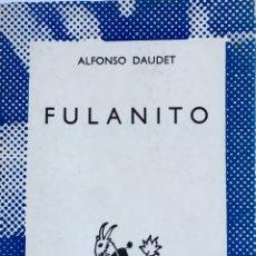 Libros de segunda mano: FULANITO. ALFONSO DAUDET. Lote 53584791