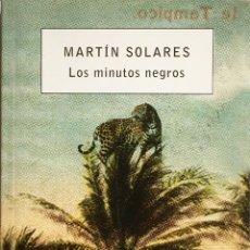 Libros de segunda mano: LOS MINUTOS NEGROS. MARTÍN SOLARES. Lote 53600535