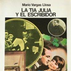 Libros de segunda mano: LA TÍA JULIA Y EL ESCRIBIDOR. MARIO VARGAS LLOSA. SEIX BARRAL 1977. Lote 53642277