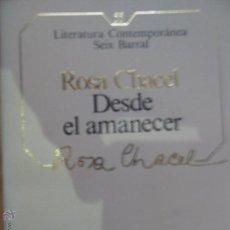 Libros de segunda mano: DESDE EL AMANECER, ROSA CHACEL, ED. SEIX BARRAL. Lote 53740260