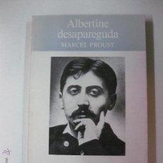 Libros de segunda mano: ALBERTINE DESAPAREGUDA. A LA RECERCA DEL TEMPS PERDUT. MARCEL PROUST. COLUMNA EDICIONS 1989. Lote 53747567