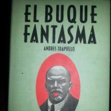 Libros de segunda mano: LIBRO Nº 745 EL BUQUE FANTASMA ANDRES TRAPIELLO. Lote 53753418