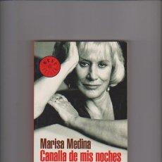 Libros de segunda mano: MARISA MEDINA - CANALLA DE MIS NOCHES - ED. R. HOUSE MONDADORI 2003. Lote 53769529