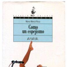 Libros de segunda mano: MARIA MERCÈ ROCA - COMO UN ESPEJISMO - ANAYA COL. ESPACIO ABIERTO #8 (4ª ED 1995) - MANUEL ESTRADA. Lote 53790306