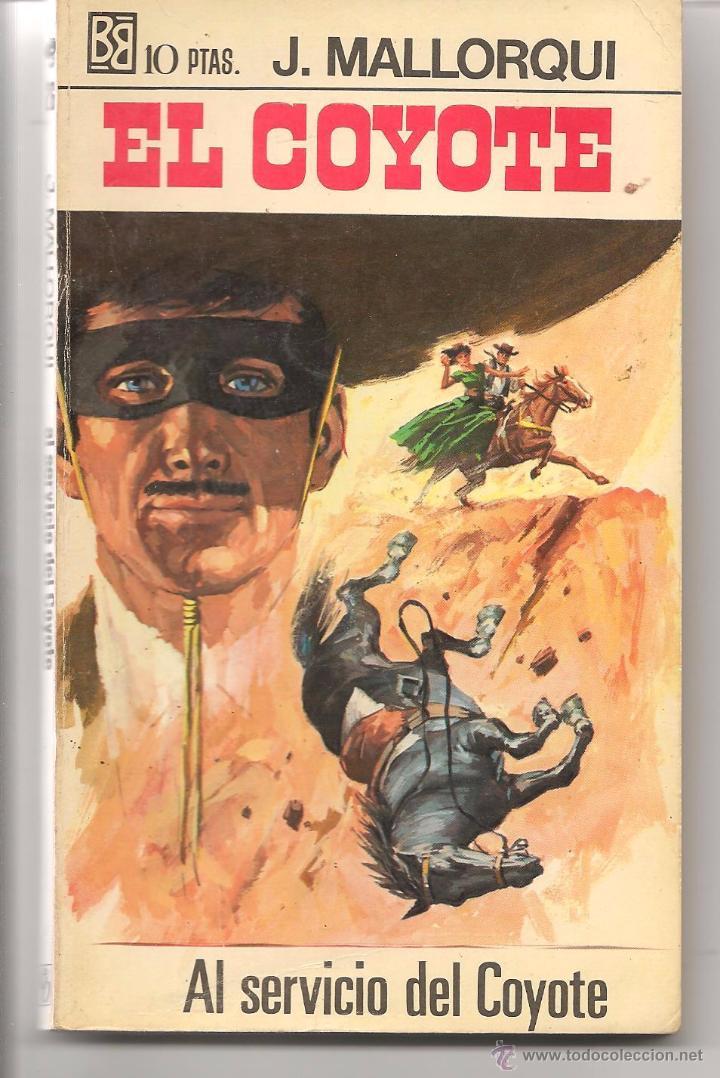 EL COYOTE. Nº 26. AL SERVICIO DEL COYOTE. J. MALLORQUÍ. BRUGUERA 1968. (ST/C66) (Libros de Segunda Mano (posteriores a 1936) - Literatura - Narrativa - Otros)