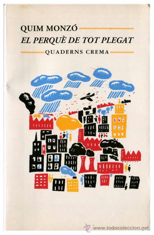 QUIM MONZÓ - EL PERQUÈ DE TOT PLEGAT - QUADERNS CREMA, MÍNIMA MINOR 48 (21ª ED. 1997) - CATALÁ (Libros de Segunda Mano (posteriores a 1936) - Literatura - Narrativa - Otros)