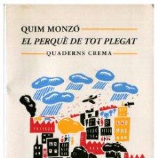 Libros de segunda mano: QUIM MONZÓ - EL PERQUÈ DE TOT PLEGAT - QUADERNS CREMA, MÍNIMA MINOR 48 (21ª ED. 1997) - CATALÁ. Lote 53850484