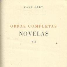 Libros de segunda mano: OBRAS COMPLETAS DE ZANE GREY. TOMO VII . EDITORIAL JUVENTUD. BARCELONA. 1959. TÍTULOS EN DESCRIPCIÓN. Lote 53853755