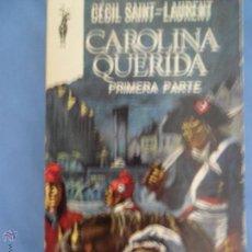 Libros de segunda mano: CAROLINA QUERIDA, CÉCIL SAINT-LAURENT. Lote 53865536