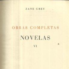 Libros de segunda mano: OBRAS COMPLETAS DE ZANE GREY. TOMO VI EDITORIAL JUVENTUD. BARCELONA. 1959. TÍTULOS EN DESCRIPCIÓN. Lote 53881752
